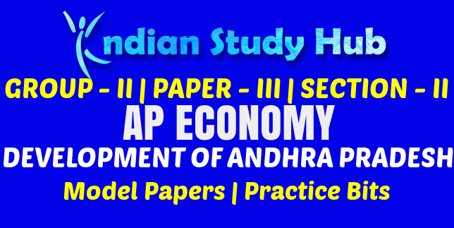 A P P S C Group - II Paper - III Section - II (AP Economy