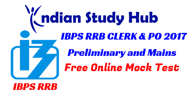 IBPS RRB CLERK & PO 2017 Preliminary and Mains Free Online Exams Mock test