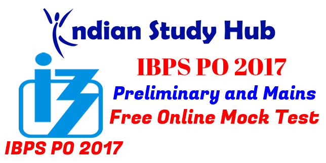 IBPS PO 2017 Free Online - Mock test - Online Tests